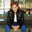 So Good Together/Reba McEntire