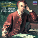 Handel: Organ Concertos, Op. 4/Peter Hurford, Concertgebouw Chamber Orchestra, Joshua Rifkin
