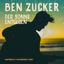 Der Sonne entgegen (Anstandslos & Durchgeknallt Remix)/Ben Zucker