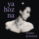 Ya Hozna (Edycja Specjalna)/Renata Przemyk