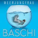 Meerjungfrau/Baschi
