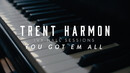You Got 'Em All (Acoustic)/Trent Harmon