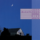Gonna Rise Again/John McCutcheon