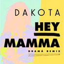 Hey Mamma (DRAMÄ Remix)/Dakota