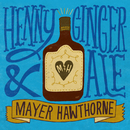 Henny & Gingerale/Mayer Hawthorne