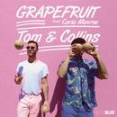 Grapefruit (feat. Carla Monroe)/Tom & Collins