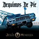 Seguimos De Pie/Jesús Mendoza