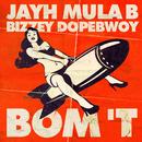 Bom 't (feat. Mula B, Bizzey, Dopebwoy)/Jayh