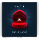 Dat Je Lacht/Jayh