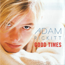 Good Times/Adam Rickitt