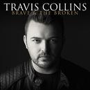 Brave & The Broken/Travis Collins