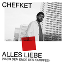 Alles Liebe (Nach dem Ende des Kampfes) (Instrumental)/Chefket