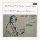 Beethoven: Eroica Variations / Schubert: Moments Musicaux / Britten: Introduction & Rondo alla burlesca; Mazurka elegiaca/Sir Clifford Curzon