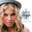 Big Girls Don't Cry/Fergie