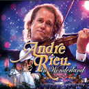 Andre Rieu in Wonderland/André Rieu, The Johann Strauss Orchestra
