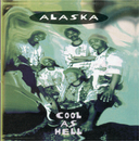 Cool As Hell/Alaska