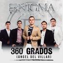 360 Grados (Ángel Del Villar)/Enigma Norteño