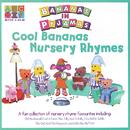 Cool Bananas Nursery Rhymes/Bananas In Pyjamas