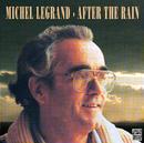 After The Rain/Michel Legrand