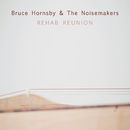 Rehab Reunion/Bruce Hornsby