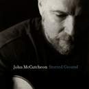 Storied Ground/John McCutcheon