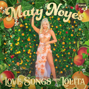 Love Songs From A Lolita/Maty Noyes