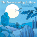 The Never-Ending Lullaby : A Continuous Lullaby For Sleepy Dreams/Tasmanian Symphony Orchestra, Sean O'Boyle