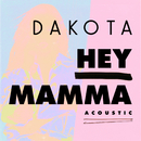 Hey Mamma (Acoustic)/Dakota