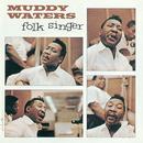 The Folk Singer/Muddy Waters
