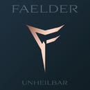 Unheilbar/FAELDER
