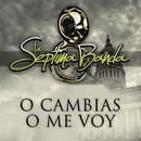 O Cambias O Me Voy/La Séptima Banda