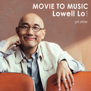 Movie to Music (2nd Edition)/Lowell Lo