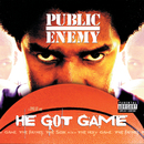 He Got Game (Original Motion Picture Soundtrack)/Public Enemy