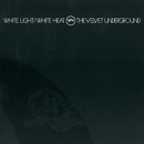 White Light / White Heat/The Velvet Underground