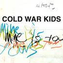 Mine Is Yours/Cold War Kids