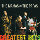 Greatest Hits: The Mamas & The Papas/The Mamas & The Papas