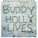 20 Golden Greats: Buddy Holly Lives/Buddy Holly, The Crickets