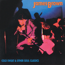 Cold Sweat & Other Soul Classics: James Brown/James Brown