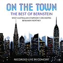 On the Town: The Best of Bernstein (Live)/West Australian Symphony Orchestra, Benjamin Northey