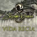 Vida Recia/La Séptima Banda