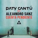 Cuenta Pendiente (feat. Alejandro Sanz)/Paty Cantú