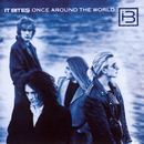 Once Around The World/It Bites