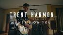 Money's On You (Acoustic)/Trent Harmon
