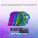 If You Were Mine (Pete Nappi Remix) (feat. Lil Yachty)/Ocean Park Standoff