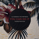 You Can Do It (Youngr Bootleg)/Al Hudson & The Partners