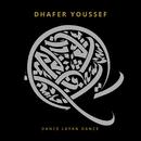 Dance Layan Dance/Dhafer Youssef