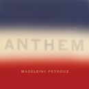アンセム/Madeleine Peyroux