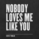 Nobody Loves Me Like You - EP/Chris Tomlin