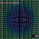Tom & Collins Remixed/Tom & Collins