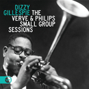 The Verve & Philips Small Group Sessions/Dizzy Gillespie